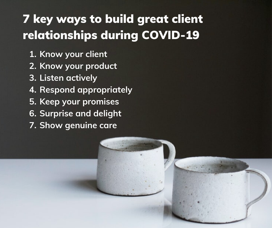 7 key ways to build great client relationships during COVID-19